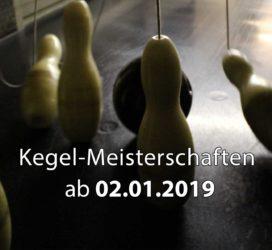 Kegel-Meisterschaften ab 02. Januar 2019