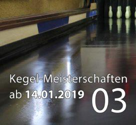 Kegel-Meisterschaften ab 14. Januar 2019 (KW 03)
