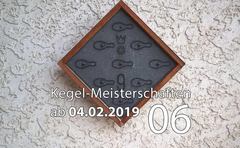 Kegel-Meisterschaften ab 04. Februar 2019 (KW 06)