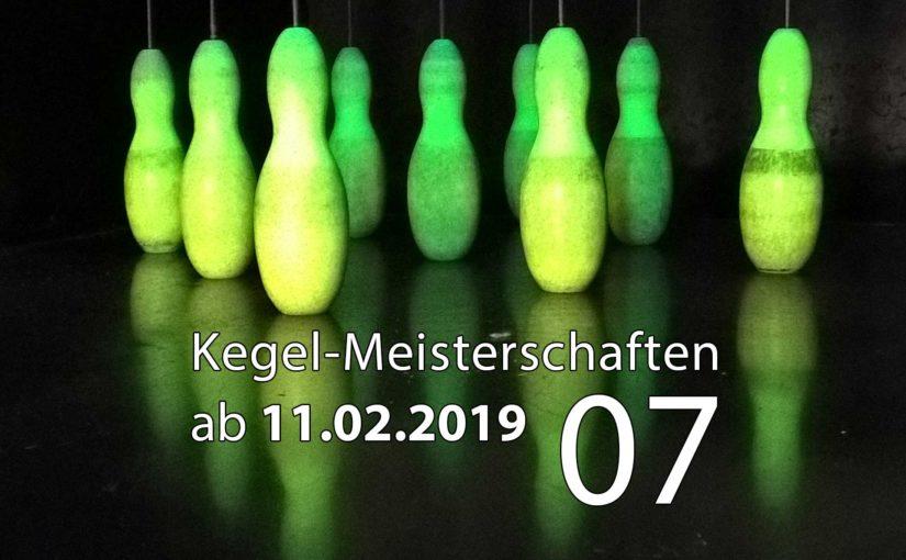 Kegel-Meisterschaften ab 11. Februar 2019 (KW 07)