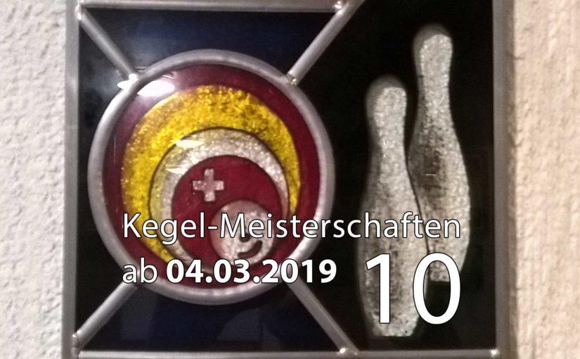 Kegel-Meisterschaften ab 04. März 2019 (KW 10)