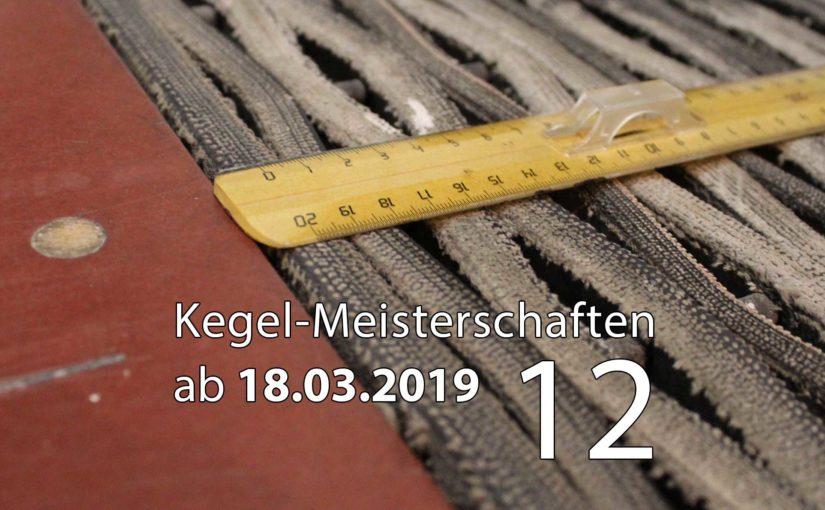 Kegel-Meisterschaften ab 18. März 2019 (KW 12)