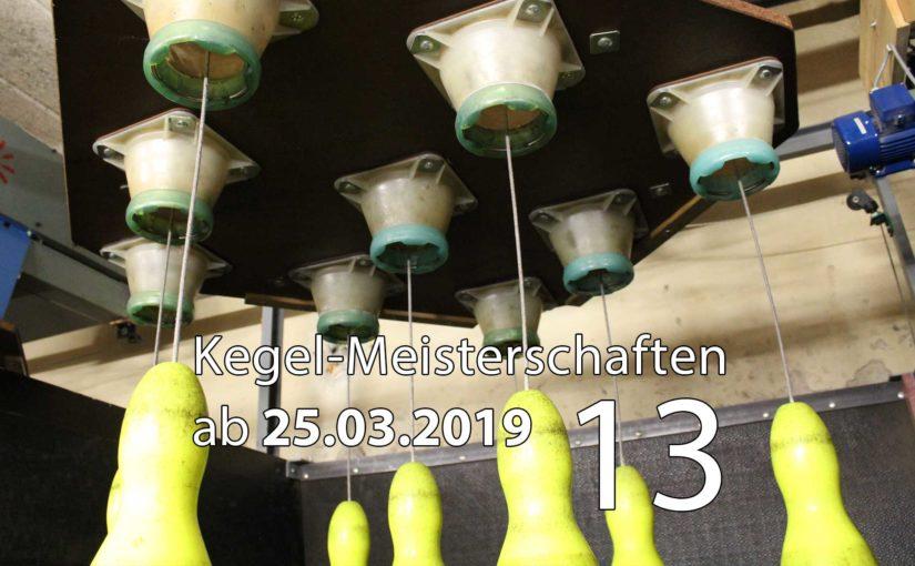 Kegel-Meisterschaften ab 25. März 2019 (KW 13)