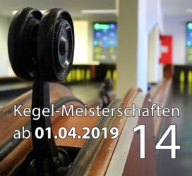 Kegel-Meisterschaften ab 01. April 2019 (KW 14)