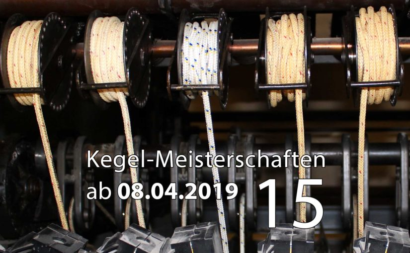 Kegel-Meisterschaften ab 08. April 2019 (KW 15)