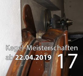 Kegel-Meisterschaften ab 22. April 2019 (KW 17)