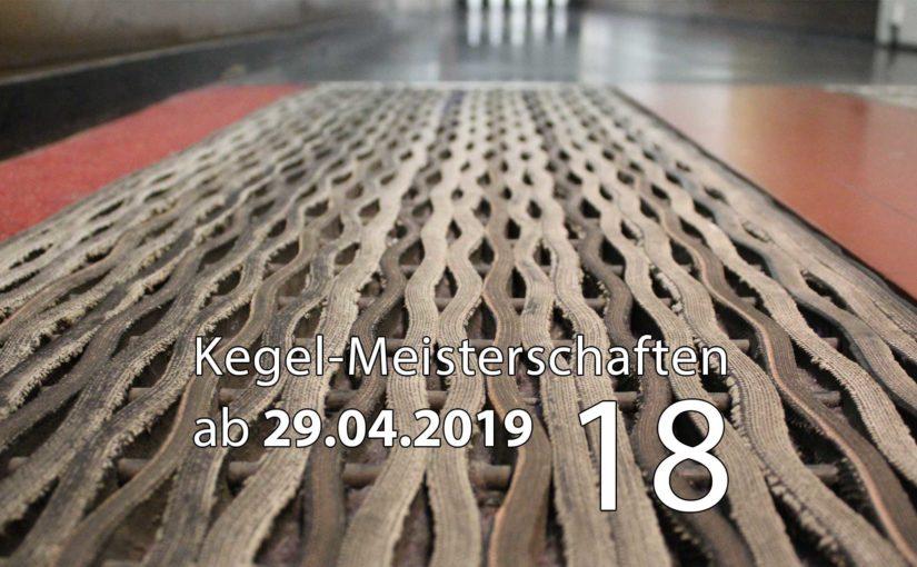 Kegel-Meisterschaften ab 29. April 2019 (KW 18)