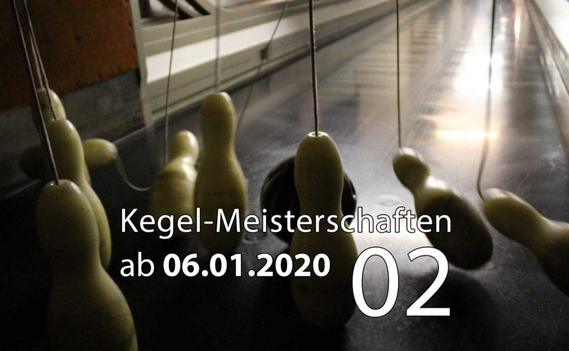 Kegel-Meisterschaften ab 06. Januar 2020 (KW 02)
