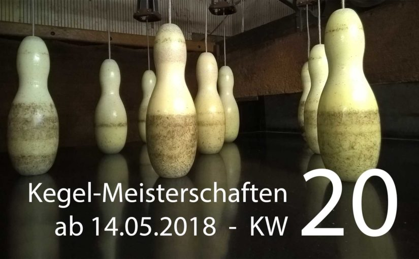 Kegel-Meisterschaften – Kalenderwoche 20