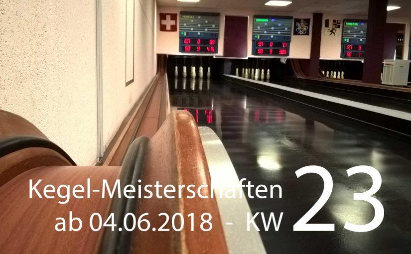 Kegel-Meisterschaften – Kalenderwoche 23