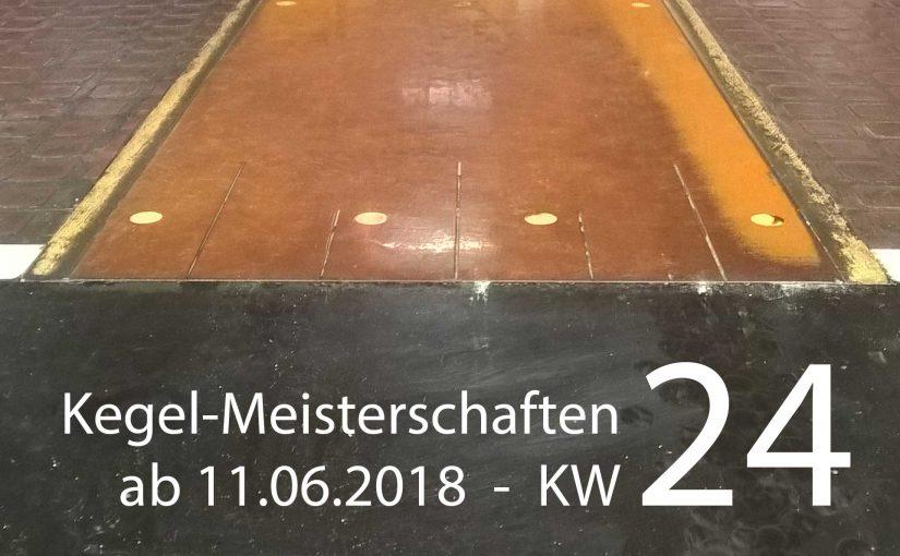 Kegel-Meisterschaften – Kalenderwoche 24