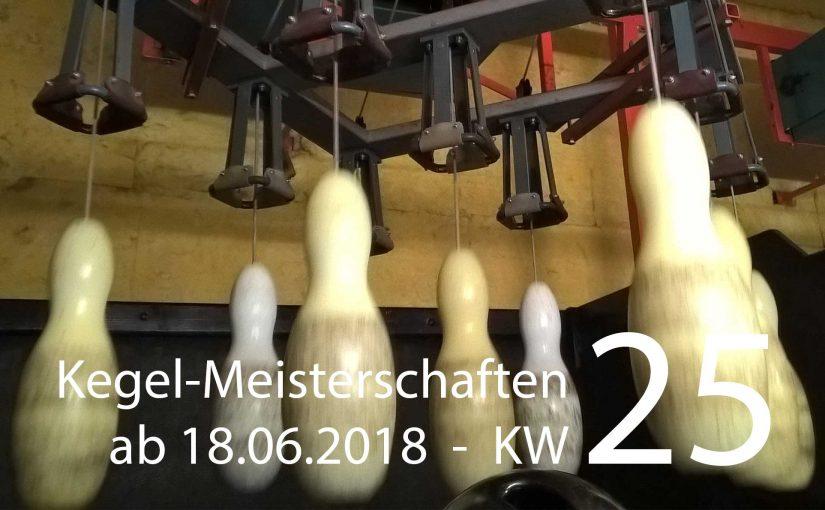 Kegel-Meisterschaften – Kalenderwoche 25