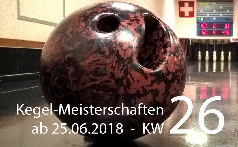 Kegel-Meisterschaften – Kalenderwoche 26