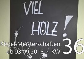 Kegel-Meisterschaften ab 03. September 2018 (KW 36)