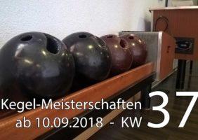Kegel-Meisterschaften ab 10. September 2018 (KW 37)
