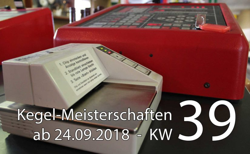 Kegel-Meisterschaften ab 24. September 2018 (KW 39)