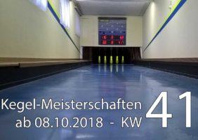 Kegel-Meisterschaften ab 08. Oktober 2018 (KW 41)