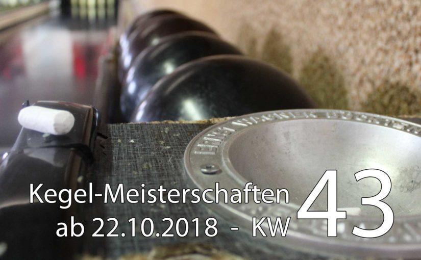 Kegel-Meisterschaften ab 22. Oktober 2018 (KW 43)