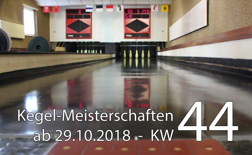 Kegel-Meisterschaften ab 29. Oktober 2018 (KW 44)