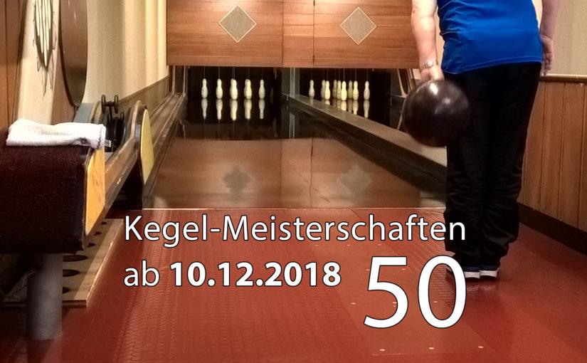 Kegel-Meisterschaften ab 14. Dezember 2018 (KW 50)