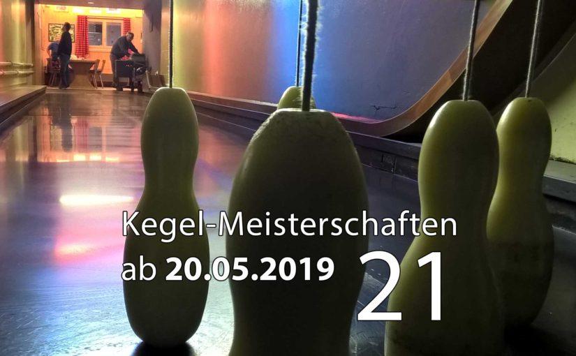 Kegel-Meisterschaften ab 20. Mai 2019 (KW 21)