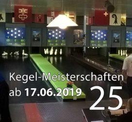Kegel-Meisterschaften ab 17. Juni 2019 (KW 25)
