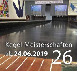 Kegel-Meisterschaften ab 24. Juni 2019 (KW 26)