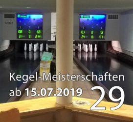 Kegel-Meisterschaften ab 15. Juli 2019 (KW 29)