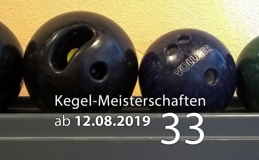 Kegel-Meisterschaften ab 12. August 2019 (KW 33)