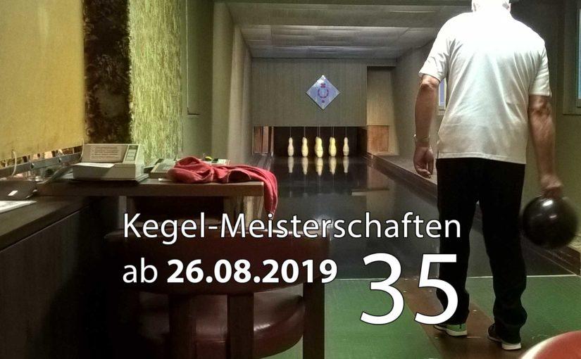 Kegel-Meisterschaften ab 26. August 2019 (KW 35)