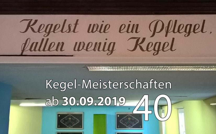 Kegel-Meisterschaften ab 30. September 2019 (KW 40)