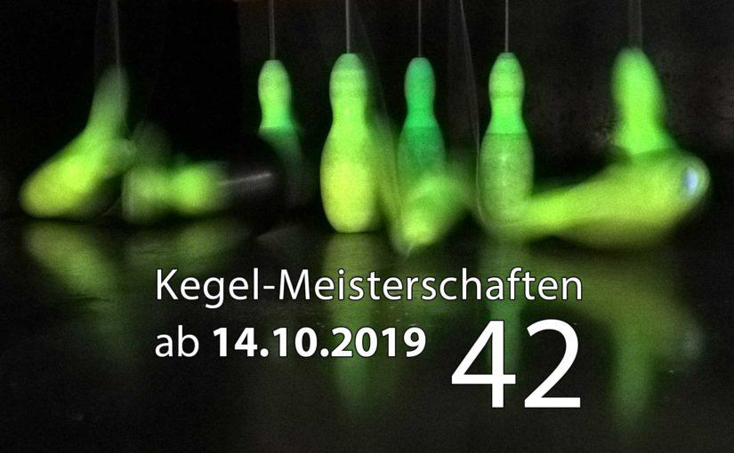 Kegel-Meisterschaften ab 14. Oktober 2019 (KW 42)
