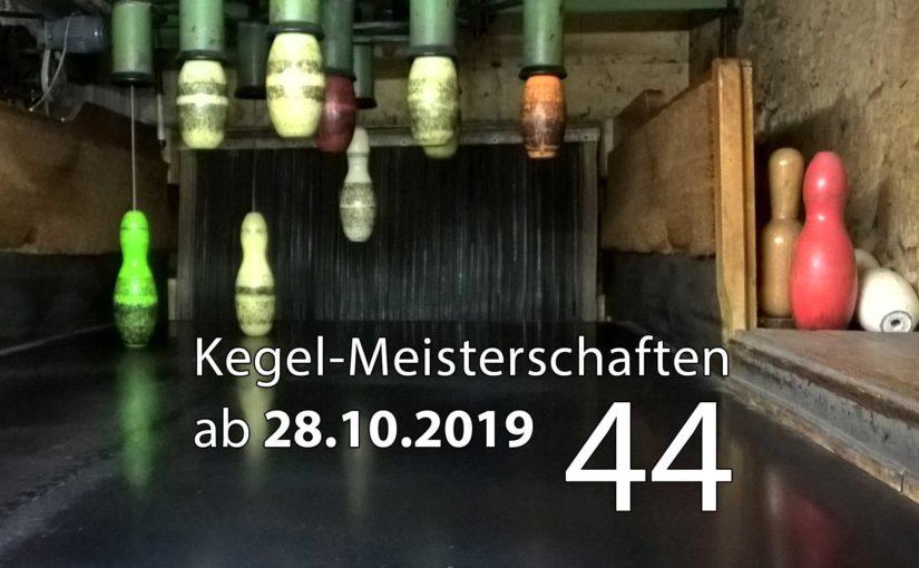 Kegel-Meisterschaften ab 28. Oktober 2019 (KW 44)