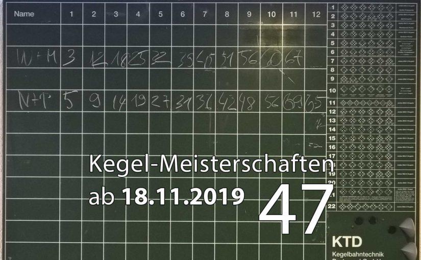 Kegel-Meisterschaften ab 18. November 2019 (KW 47)