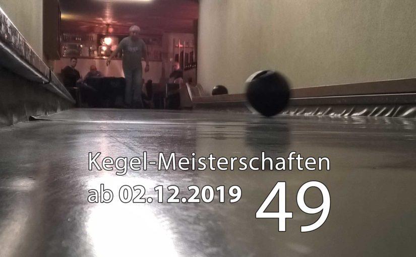 Kegel-Meisterschaften ab 02. Dezember 2019 (KW 49)