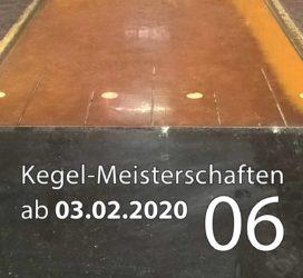 Kegel-Meisterschaften ab 03. Februar 2020 (KW 06)