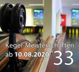 Kegel-Meisterschaften ab 10. August 2020 (KW 33)
