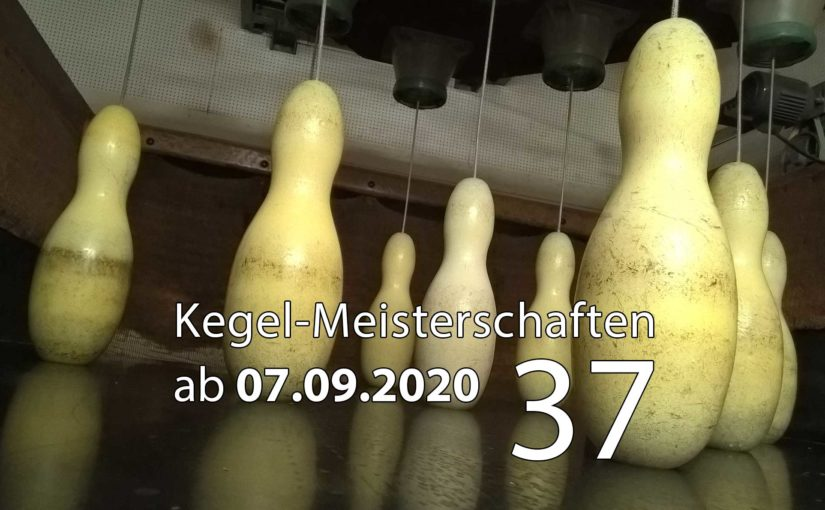 Kegel-Meisterschaften ab 07. September 2020 (KW 37)
