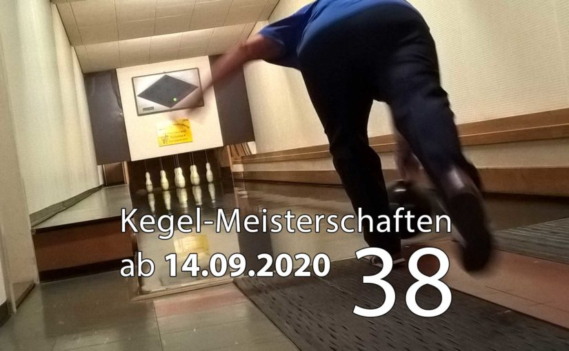 Kegel-Meisterschaften ab 14. September 2020 (KW 38)