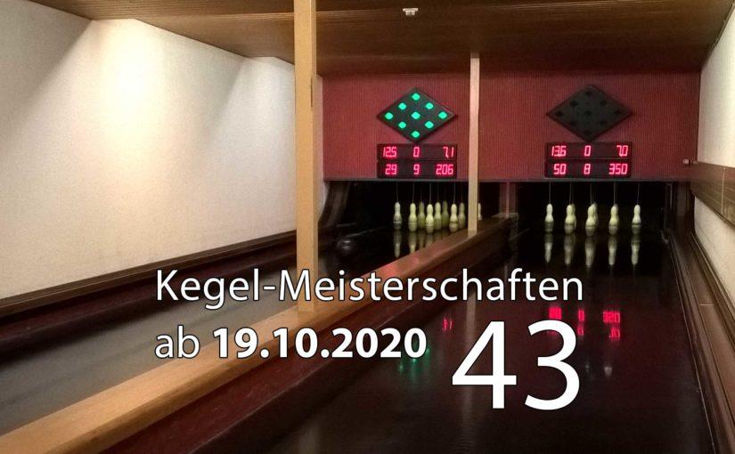 Kegel-Meisterschaften ab 19. Oktober 2020 (KW 43)