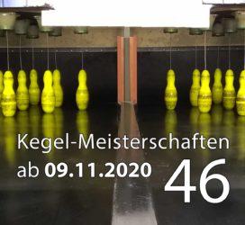 Kegel-Meisterschaften ab 09. November 2020 (KW 46)