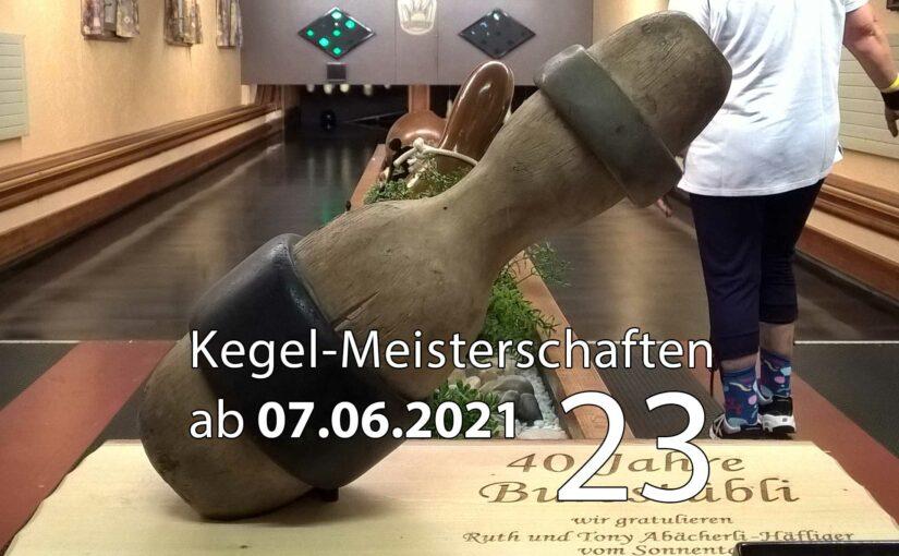 Kegel-Meisterschaften ab 07. Juni 2021 (KW 23)